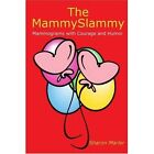 The Mammyslammy Mammograms With Courage and Humor 9780595270743 Book