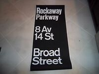 VINTAGE NYC SUBWAY ROLL SIGN ROCKAWAY PARKWAY BROAD STREET 8 AV 14th ST NEW YORK