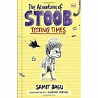The Adventures of Stoob Testing Times by Samit Basu (Paperback, 2014)