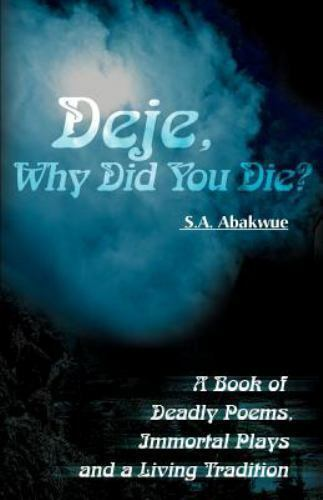 Deje, Why Did You Die? by Sunny Abakwue (2000, Paperback)