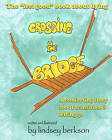 Crossing the Bridge: The  Feel Good  Book about Dying by Lindsey Berkson (Paperback / softback, 2011)