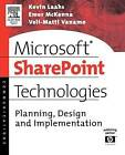 Microsoft SharePoint Technologies: Planning, Design and Implementation by Veli-Matti Vanamo, Kevin Laahs, Emer McKenna (Paperback, 2004)
