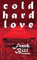 Cold Hard Love von Frank Bill, UNGELESEN