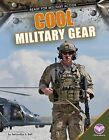 Cool Military Gear by Samantha S Bell (Hardback, 2015)