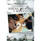 Sistemas de Pensiones En America Latina y Mexico by Juana Isabel Vera Lopez (Paperback / softback, 2013)