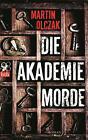 Die Akademiemorde von Martin Olczak (2014, Taschenbuch)