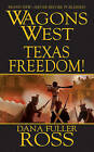 Wagons West: Texas Freedom! by Dana Fuller Ross (Paperback, 2012)