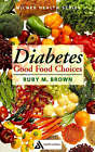Diabetes: Good Food Choices by Ruby M. Brown (Paperback, 2003)