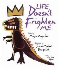 Life Doesn't Frighten Me by Sara Jane Boyers and Maya Angelou (1993, Hardcover)