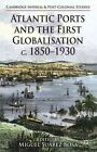 Atlantic Ports and the First Globalisation c. 1850-1930 by Palgrave Macmillan (Hardback, 2014)