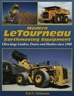 Modern LeTourneau Earthmoving Equipment: Ultra-large Loaders, Dozers and Haulers Since 1968 by Eric C. Orlemann (Paperback, 2013)