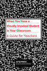 When You Have a Visually Impaired Student in Your Classroom: A Guide for Teachers by Charles R Atkins, Donna McNear, Iris Torres (Paperback / softback, 2002)