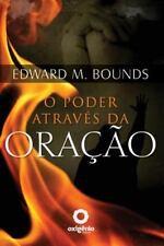 O Poder Atraves Da Oracao: By M. Bounds, Edward