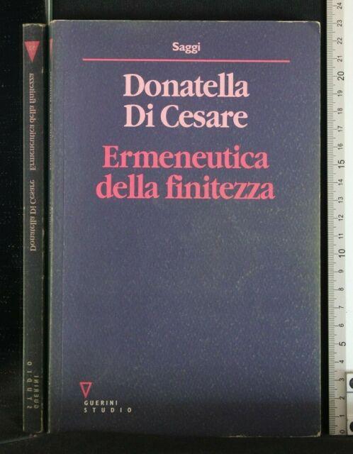 ERMENEUTICA DELLA FINITEZZA. Di Cesare. Guerini.