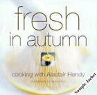 Fresh in Autumn by Alastair Hendy (Hardback, 1999)