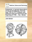 Epidemicks, or General Observations on the Air and Diseases, from the Year 1740, to 1777 Inclusive; And Particular Ones from That Time to the Beginning of 1795; ... by J. Barker. by John Barker (Paperback / softback, 2010)