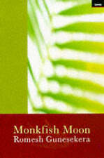Monkfish Moon by Romesh Gunesekera (Paperback, 1998)
