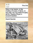 Miss in Her Teens: Or the Medley of Lovers. a Farce. in Two Acts. as It Is Preform'd [Sic] at the Theatre-Royal in Covent-Garden. by David Garrick (Paperback / softback, 2010)