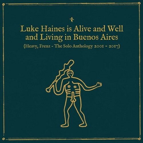 Luke Haines - Is Alive & Well & Living In Buenos Aires: Heavy Frenz The SoloAnth