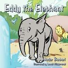Eddy The Elephant 9781449094300 by Nader Barbari Paperback