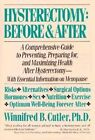 Hysterectomy: before and after: A Comprehensive Guide to Preventing, Preparing for, and Maximizing Health after Hysterectomy by Winnifred B. Cutler (Paperback, 1990)