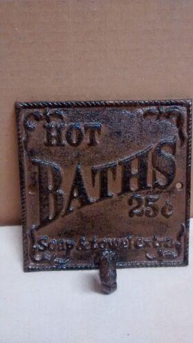 HOT BATH 25 HOT BATH SIGN W// HOOK SOAP AND TOWELS EXTRA