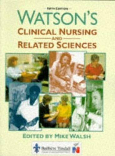 Watson's Clinical Nursing and Related Scien... by Walsh PhD  BA(Hons)  Paperback