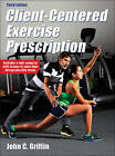 Client-Centered Exercise Prescription by John C. Griffin (Hardback, 2015)