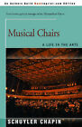 Musical Chairs: A Life in the Arts by Schuyler Chapin (Paperback / softback, 2000)