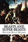 Beasts and Super-Beasts by Hector Hugh Munro, Saki (Paperback / softback, 2015)