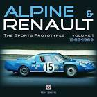 Alpine and Renault: The Sports Prototypes 1963 to 1969 by Roy P. Smith (Hardback, 2010)