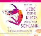 Liebe deine Kilos und du wirst schlank von Jessica Lütge (2016, Kunststoffeinband)
