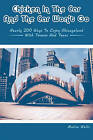 Chicken in the Car and the Car Won't Go: Nearly 200 Ways to Enjoy Chicagoland with Tweens and Teens by Melisa Wells (Paperback / softback, 2011)
