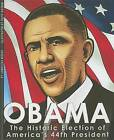 Obama: The Historic Election of America's 44th President by Agnieszka Biskup (Paperback / softback)