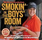 Smokin' in the Boys' Room: Southern Recipes from the Winningest Woman in Barbecue by Melissa Cookston (Hardback, 2014)
