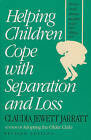 Helping Children Cope with Separation and Loss by Claudia Jewett Jarratt (Paperback, 1994)