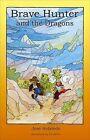 Brave Hunter and the Dragons: v. 3 by Jose Hofstede (Hardback, 2006)