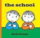 The School by Dick Bruna (Hardback, 2013)