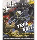 Commando : True Brit: The Toughest 12  Commando  Books Ever! by Carlton Books Ltd (Paperback, 2006)