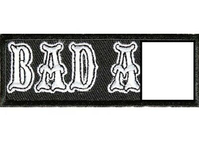 BAD A** EMBROIDERED PATCH