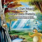 Bosley's New Friends (German - English): A Dual Language Book by Tim Johnson (Paperback / softback, 2014)