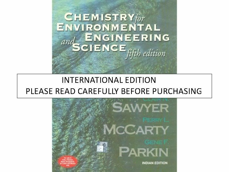 Chemistry For Environmental Engineering And Science By Gene F Parkin Perry L McCarty And Clair N Sawyer 2002 Hardcover Revised