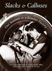 Slacks and Calluses: Our Summer in a Bomber Factory by Constance Bowman (Paperback, 1999)