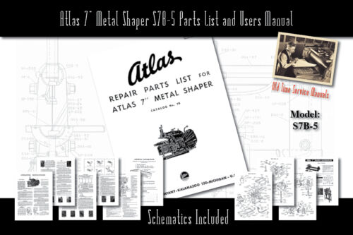 "Atlas 7/"" Metal Shaper S7B-5 Service Manual Parts Lists Schematics"