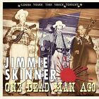 One Dead Man Ago: Gonna Shake This Shack Tonight by Jimmie Skinner (CD, Jun-2008, Bear Family Records (Germany))