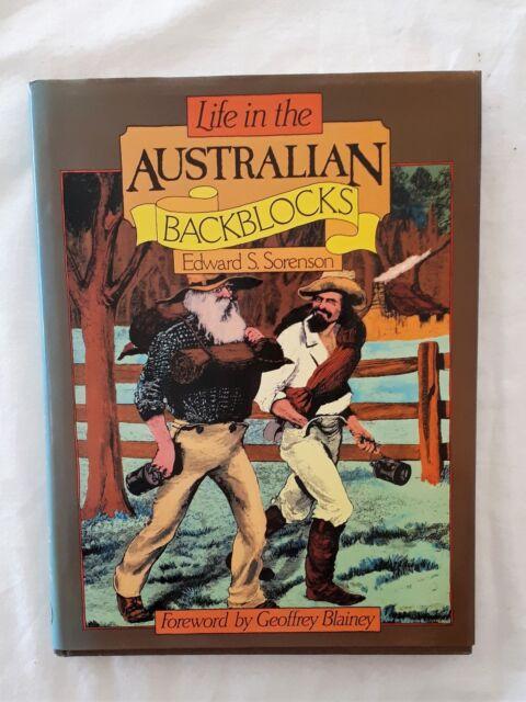Life in the Australian Backblocks by E. S. Sorenson - HC/DJ - 1984