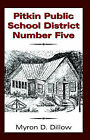 Pitkin Public School District Number Five by Myron D Dillow (Paperback / softback, 2005)