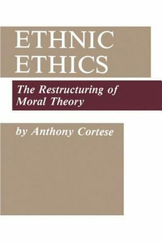 Ethnic Ethics : The Restructuring of Moral Theory-ExLibrary