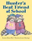 Hunters Best Friend at School by Laura Malone Elliott (Paperback, 2005)