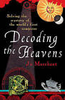 Decoding the Heavens: Solving the Mystery of the World's First Computer by Jo Marchant (Paperback, 2009)